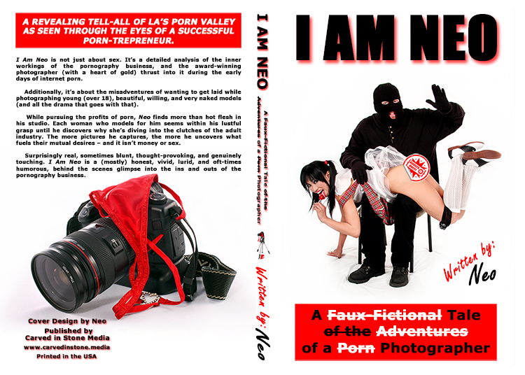 I AM NEO - A Faux-Fictional Tale of the Adventures of a Porn Photographer